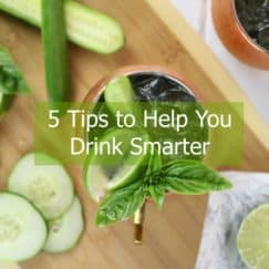 5 Tips to Help You Drink Smarter | The Real Food Dietitians | https://therealfoodrds.com/5-tips-drink-smarter