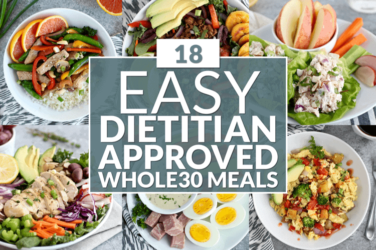 18 Easy Dietitian Approved Whole30 Meals The Real Food Dietitians
