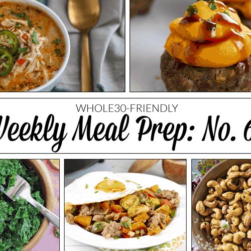 Weekly Meal Prep Menu: No. 6 | The Real Food Dietitians | https://therealfooddietitians.com/weekly-meal-prep-menu-no-6/