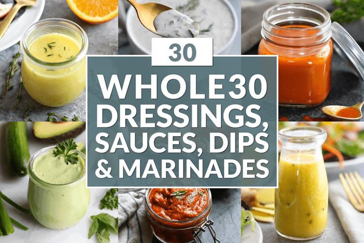 30 Whole30 Dressings, Sauces & Marinades | The Real Food Dietitians | https://therealfooddietitians.com/30-whole30-dressings-sauces-marinades