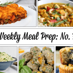 Weekly Meal Prep Menu: No. 7 | The Real Food Dietitians | https://therealfoodrds.com/weekly-meal-prep-menu-no-7/
