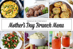 Whole30 Mother's Day Brunch Menu | The Real Food Dietitians | https://therealfoodrds.com/whole30-mothers-day-brunch-menu/