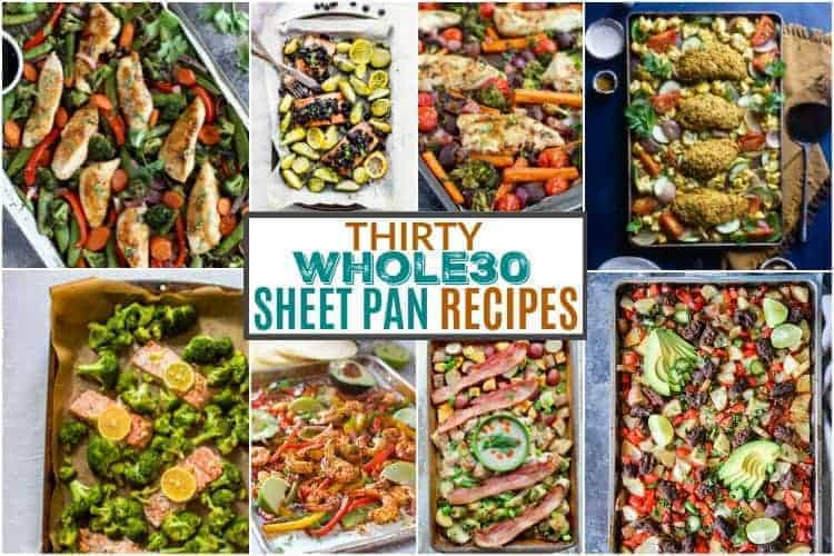 Thirty Whole30 Sheet Pan Recipes multiple completed dishes in pans