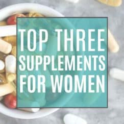 Top 3 Supplements for Women