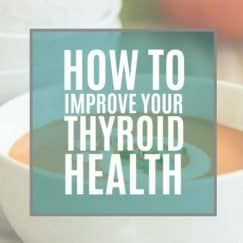 How to Improve Your Thyroid Health