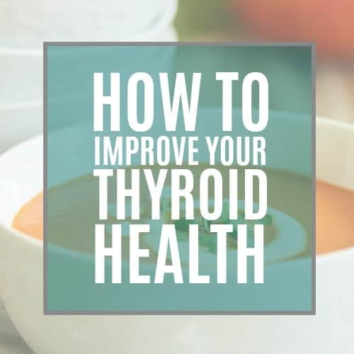 How To Improve Your Thyroid Health | https://therealfooddietitians.com/how-to-improve-your-thyroid-health/