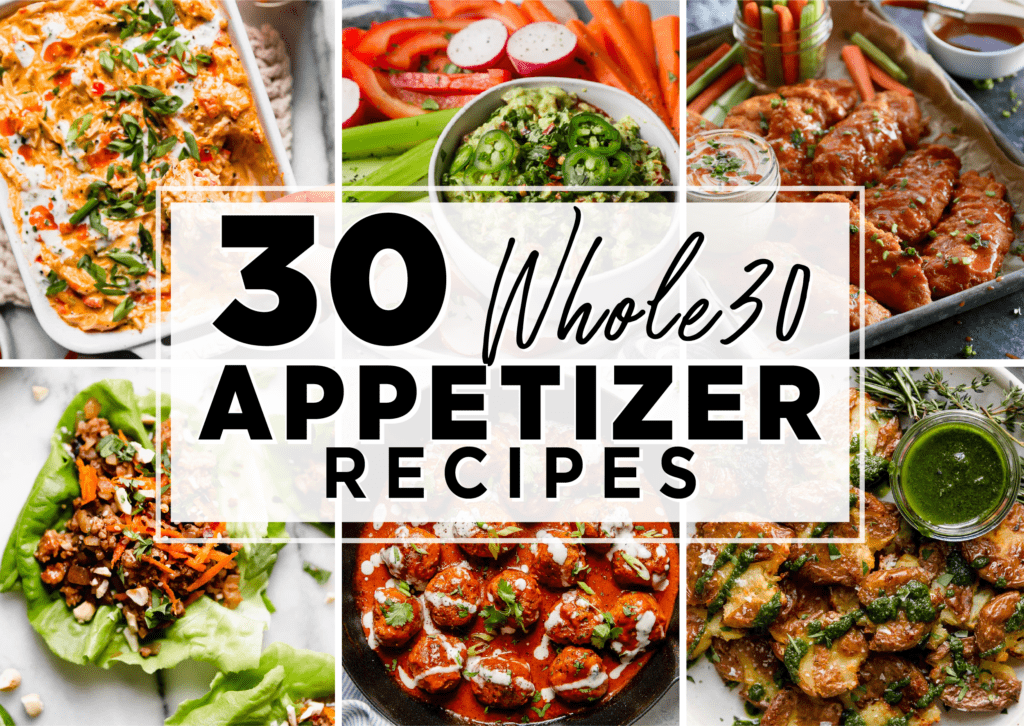 Whole30 Appetizers -- graphic showing 6 different appetizers that are whole30 compliant.