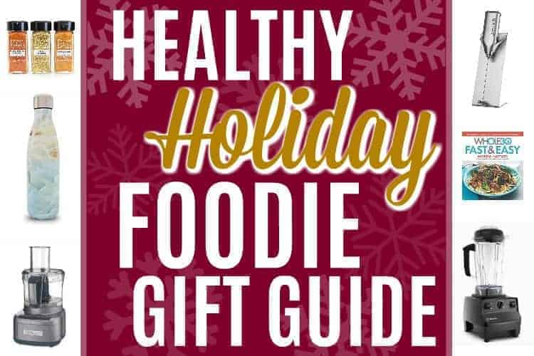 Healthy Holiday Foodie Gift Guide | https://therealfoodrds.com/holiday-foodie-gift-guide/