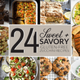 24 Sweet and Savory Gluten-Free Zucchini Recipes