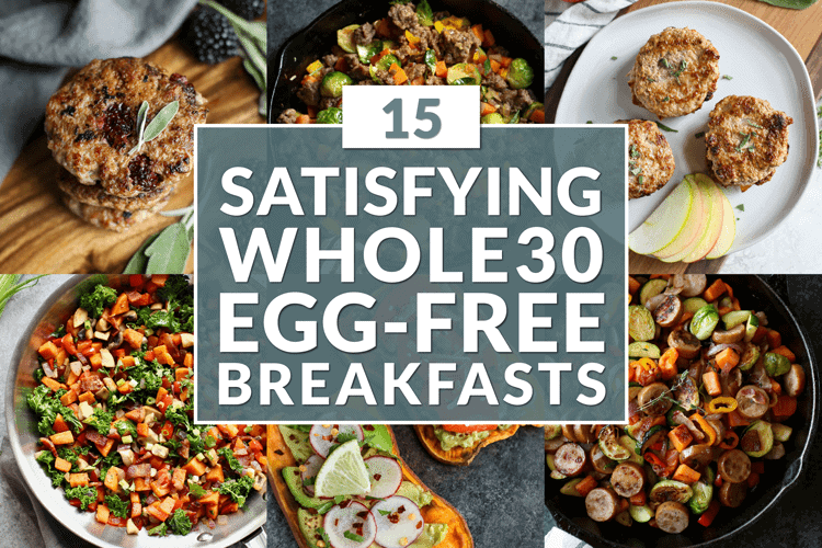 "Graphic with title ""15 Satisfying Whole30 Egg-free Breakfasts"" with photos of dishes of food in the background."