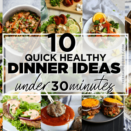 A collage of 10 quick healthy dinner ideas with text overlay of recipe title