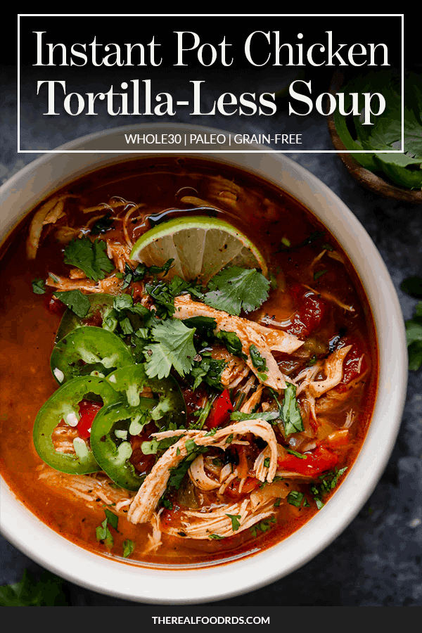 Pin image for Instant Pot Chicken Tortilla-Less Soup