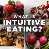 What is Intuitive Eating? text over four images of fruit, scotcheroos, radishes, and strawberry cheesecake