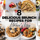 A collage of 8 healthy brunch recipes for Mother's Day