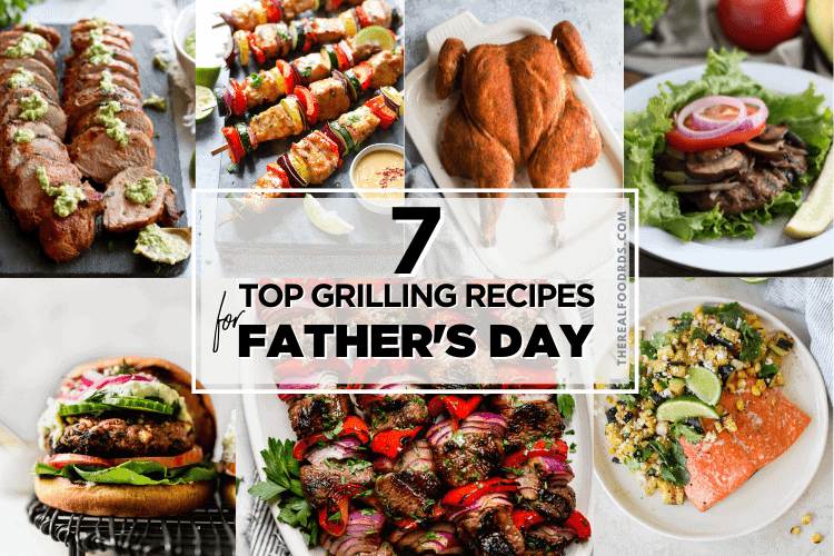 A collage of seven easy grill recipes for Father's Day
